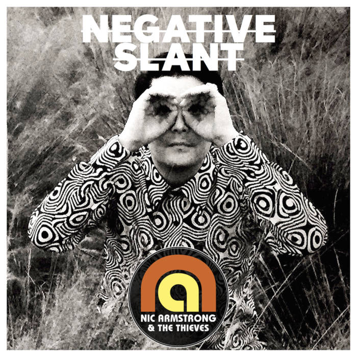 Negative Slant by Nic Armstrong & The Thieves